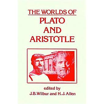 The Worlds of Plato and Aristotle by James B. Wilbur - H.J. Allen - 9