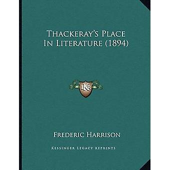 Thackeray's Place in Literature (1894) by Frederic Harrison - 9781166