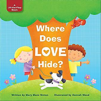 Where Does Love Hide? by Dr Mary Manz Simon - Hannah Wood - 978149641