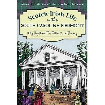 Scotch-Irish Life in the South Carolina Piedmont - Why They Wore Five