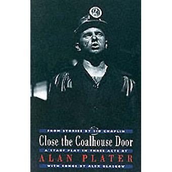 Close the Coalhouse Door (New edition) by Alan Plater - 9781852244897