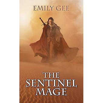 The Sentinel Mage by Emily Gee - 9781907519499 Book