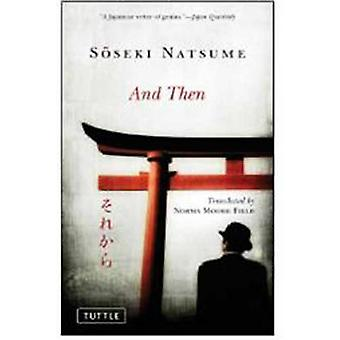 And Then by Soseki Natsume - 9784805311417 Book