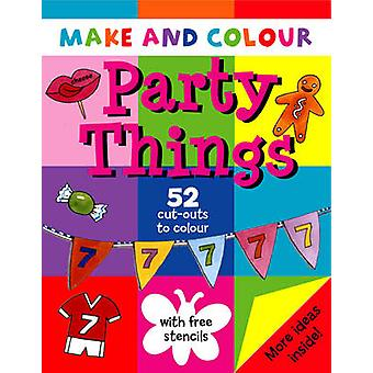 Make and Colour Party Things by Clare Beaton