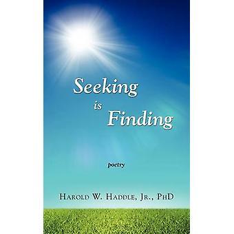 Seeking Is Finding by Haddle & Harold W.