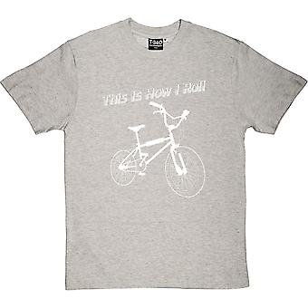 This Is How I Roll: BMX Men's T-Shirt
