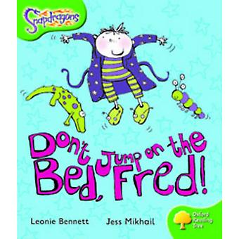 Oxford Reading Tree Level 2 Snapdragons Dont Jump on the Bed Fred by Leonie Bennett & Jess Mikhail