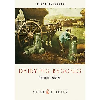 Dairying Bygones (Shire Album) (Paperback) by Ingram Arthur