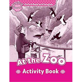 Oxford Read and Imagine Starter At the Zoo activity book by Paul Shipton