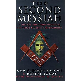 The Second Messiah - Templars - the Turin Shroud and the Great Secret