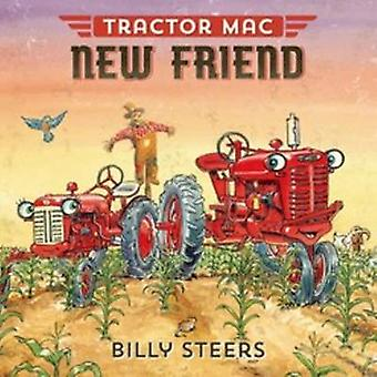 Tractor Mac New Friend by Billy Steers - 9780374301101 Book