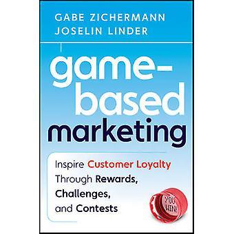 Game-Based Marketing - Inspire Customer Loyalty Through Rewards - Chal