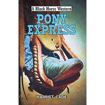 Pony Express by Harriet Cade - 9780719819148 Book