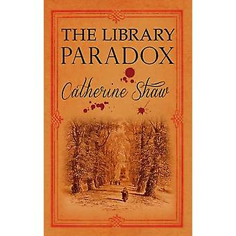 The Library Paradox by Catherine Shaw - 9780749011888 Book