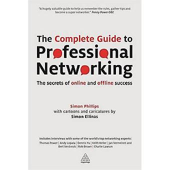 The Complete Guide to Professional Networking - The Secrets of Online