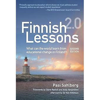 Finnish Lessons 2.0 - What Can the World Learn from Educational Change