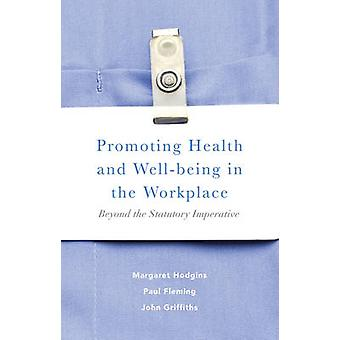 Promoting Health and Well-Being in the Workplace - Beyond the Statutor
