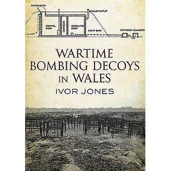 En temps de guerre bombardement leurres au pays de Galles par Ivor Jones - livre 9781781552339