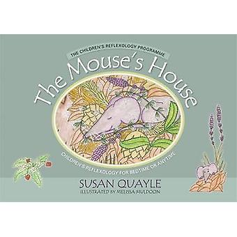 The Mouse's House - Children's Reflexology for Bedtime or Anytime by S
