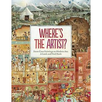 Where's the Artist? From Cave to Paintings to Modern Art - A Look and