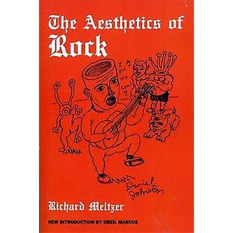 The Aesthetics Of Rock by Richard Meltzer - 9780306802874 Book