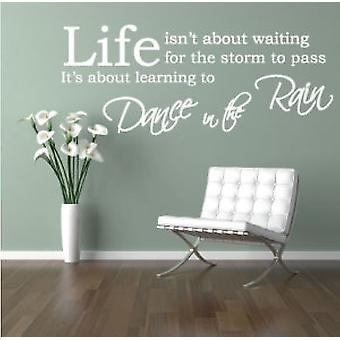 Dance In The Rain Quote Wall Sticker