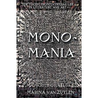 Monomania - The Flight from Everyday Life in Literature and Art by Mar