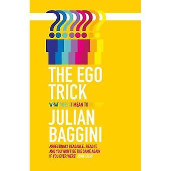 The Ego Trick by Julian Baggini - 9781847082732 Book