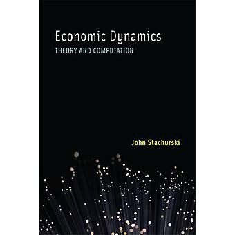 Dinâmica econômica - teoria e cálculo por John Stachurski - 978026