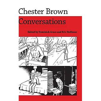 Chester Brown - Conversations by Dominick Grace - Eric Hoffman - 97816