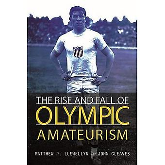 The Rise and Fall of Olympic Amateurism (Sport and Society)
