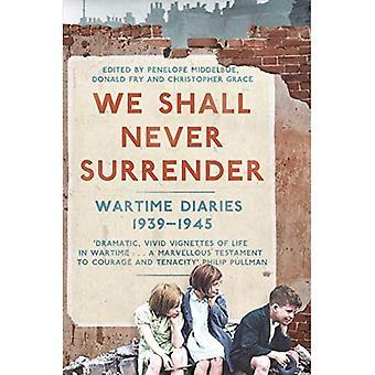 Vi ska aldrig ge upp: Brittiska röster 1939-1945