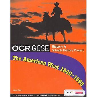Histoire de GCSE OCR A écoles History Project: L'Ouest américain 1840-95: livre de l'élève