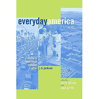 Everyday America: Cultural Landscape Studies after J. B. Jackson