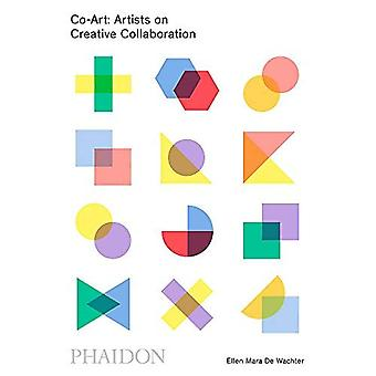 Co-Art: Artists on Creative�Collaboration