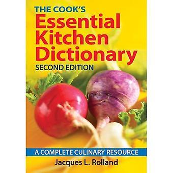 Det Cooks väsentliga kök ordbok: en komplett kulinariska resurs