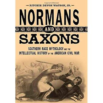Normannen und Sachsen: südliche Rennen Mythologie und der Geistesgeschichte des amerikanischen Bürgerkriegs (Southern Literary Studies)