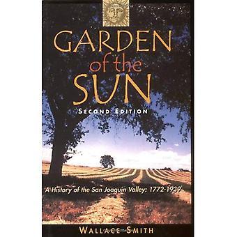Garden of the Sun: A History of the San Joaquin Valley, 1772-1939