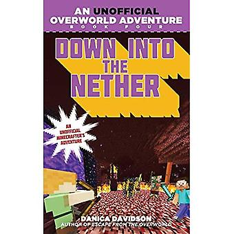 Down into the Nether: Book 4 (Unofficial Overworld Adventure)