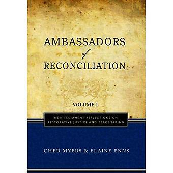 Ambassadors of Reconciliation: New Testament Reflections on Restorative Justice and Peacemaking v. 1