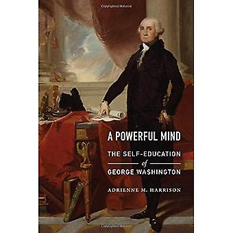 Kraftfull Mind: Själv utbildningen av George Washington