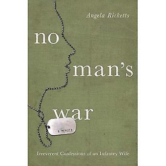 Ingen människa är krig: vanvördiga Bekännelser av en infanteri-fru