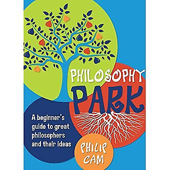 Philosophy Park: A Beginner's Guide to Great Philosophers and Their Ideas
