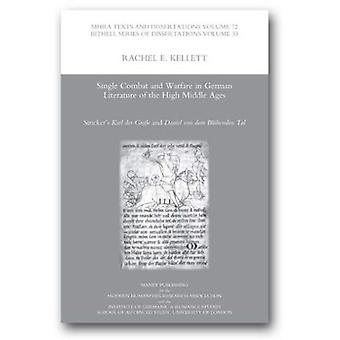 Single Combat and Warfare in German Literature of the High Middle Ages: Stricker's Karl Der Grosse and Daniel Von Dem Bluhenden Tal (Publications of the Modern Humanities Research Association)