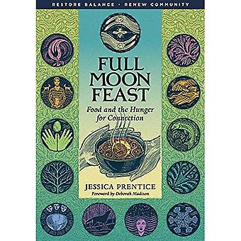 Full Moon Feast: Food and Hunger for Connection