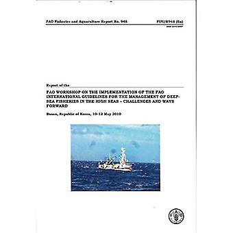 Report of the FAO Workshop on the Implementation of the International Guidelines for the Management of Deep-Sea...