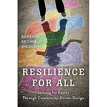 Resilience for All: Striving for Equity Through� Community-Driven Design
