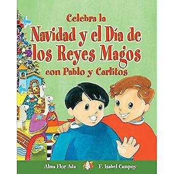 Celebra La Navidad y El Dia de Los Reyes Magos Con Pablo y Carlitos (Cuentos Para Celebrar / Stories To Celebrate)