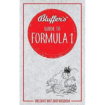 Bluffer's Guide to Formula 1: Instant Wit and Wisdom (Bluffer's Guides)