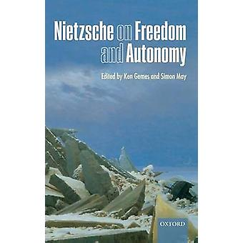 NIETZSCHE ON FREEDOM  AUTONOMY C by Gemes & May eds.